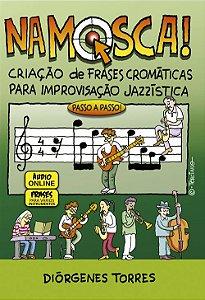 NA MOSCA - Criação de Frases Cromáticas Para Improvisação Jazzística - Diórgenes Torres