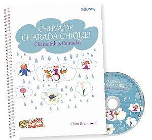 CHUVA DE CHARADA CHIQUE – CHARADINHAS CANTADAS (Livro do professor com as partituras - Acompanha CD) – Elvira Drummond