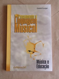 PENSAMENTO E LINGUAGEM MUSICAL - Geraldo Suzigan