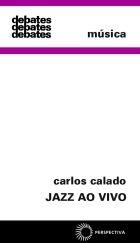 DEBATES – JAZZ AO VIVO – Carlos Calado