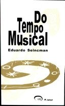 DO TEMPO MUSICAL – Eduardo Seincman