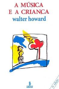A MÚSICA E A CRIANÇA – Walter Howard