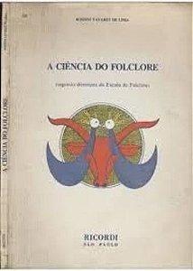 A CIÊNCIA DO FOLCLORE (segundo as diretrizes da Escola de Folclore) – Rossini Tavares de Lima