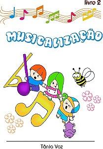 MUSICALIZAÇÃO vol. 2 – Tânia Vaz