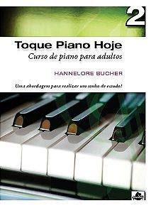 TOQUE PIANO HOJE Volume 2 - Hannelore Bucher - Curso de Piano Para Adultos com CD
