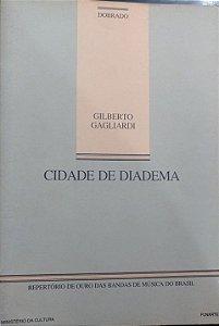 CIDADE DE DIADEMA (Dobrado) – Gilberto Gagliardi - PARTITURAS PARA BANDA