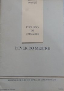 DEVER DO MESTRE (Dobrado) – Ceciliano de Carvalho - PARTITURAS PARA BANDA