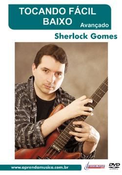 DVD - TOCANDO FÁCIL BAIXO (Avançado) - Sherlock Gomes