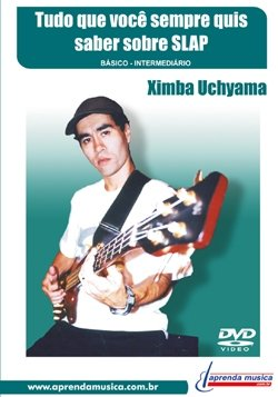 DVD - TUDO O QUE VOCÊ SEMPRE QUIS SABER SOBRE SLAP (Básico-intermediário) - Ximba Uchyama