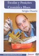 DVD - ESCALAS E POSIÇÕES / CROMÁTICA BLUES - Sérgio Duarte
