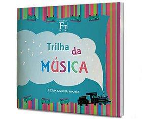 TRILHA DA MÚSICA - VOL 1 - CECÍLIA CAVALIERI FRANÇA