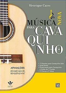 MÚSICA NOVA PARA CAVAQUINHO - Henrique Cazes