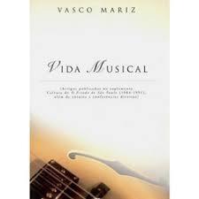 VIDA MUSICAL - Vasco Mariz