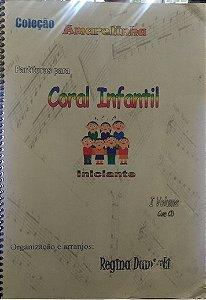 PARTITURAS PARA CORAL INFANTIL – Iniciante vol 1 com CD – Coleção Amarelinha – Regina Damiati
