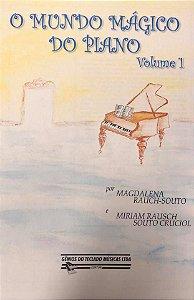 GÊNIOS DO TECLADO - O MUNDO MÁGICO DO PIANO VOL. 1 - Magdalena Rauch-Souto e Miriam Rauch-Souto Cruciol