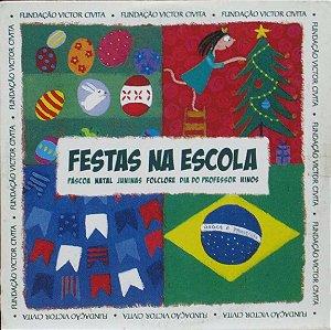 CD – FESTAS NA ESCOLA (Páscoa, Natal Juninas, Folclore, Dia do Professor, Hinos