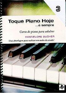 TOQUE PIANO HOJE Volume 3 - Hannelore Bucher - Curso de Piano Para Adultos