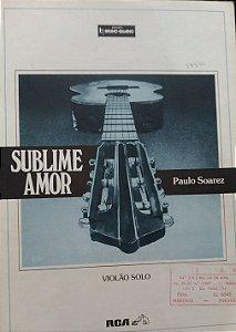 PARTITURA PARA VIOLÃO: SUBLIME AMOR - Paulo Soarez