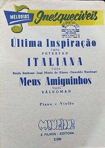 PARTITURA PARA PIANO E VIOLÃO: ÚLTIMA INSPIRAÇÃO, ITALIANA E MEUS AMIGUINHOS