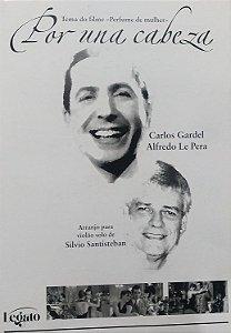 PARTITURA PARA VIOLÃO: POR UNA CABEZA - Carlos Gardel e Alfredo Le Pera
