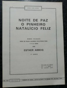 PARTITURA PARA PIANO: NOITE DE PAZ; O PINHEIRO; NATALÍCIO FELIZ - Adaptadas por Esther Abbog e Juvenal Fernandes