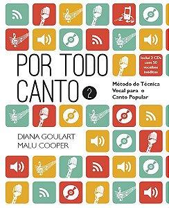 POR TODO CANTO - MÉTODO DE TÉCNICA VOCAL PARA O CANTO POPULAR - VOL 2 - Diana Goulart e  Malu Cooper