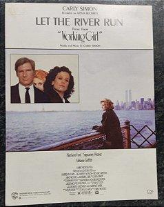 LET THE RIVER RUM (Tema Working Girl) - partitura para piano, vocal e cifras para violão - Carly Simon