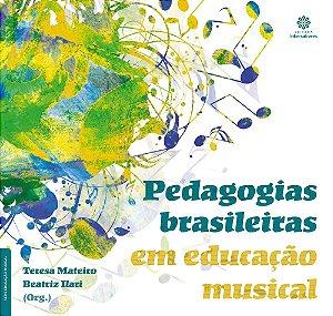PEDAGOGIAS BRASILEIRAS EM EDUCAÇÃO MUSICAL - Teresa Mateiro e Beatriz Ilari