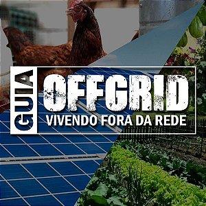 Guia OFF GRID | Vivendo fora da rede