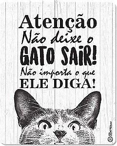 Placa Decorativa - Não Deixe o Gato Sair - CatMyPet