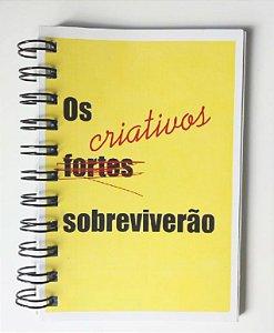 Caderneta Os criativos sobreviverão