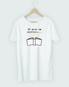 """Camiseta Literária """"Só mais um capítulo..."""""""