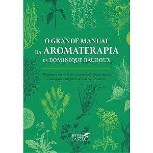 LIVRO - O GRANDE MANUAL DA AROMATERAPIA - EDITORA LASZLO