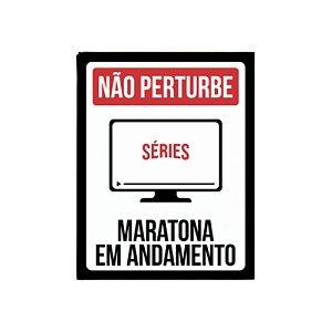 Placa de Parede -Não Pertube Séries Maratona Em Andamento