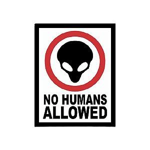 Placa De Parede - No Humans Allowed