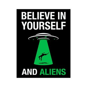 Placa De Parede - Believe in Yourself and Aliens