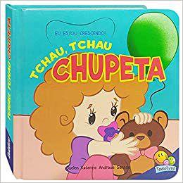 Livro Eu Estou Crescendo Tchau Chupeta, Editora TodoLivro