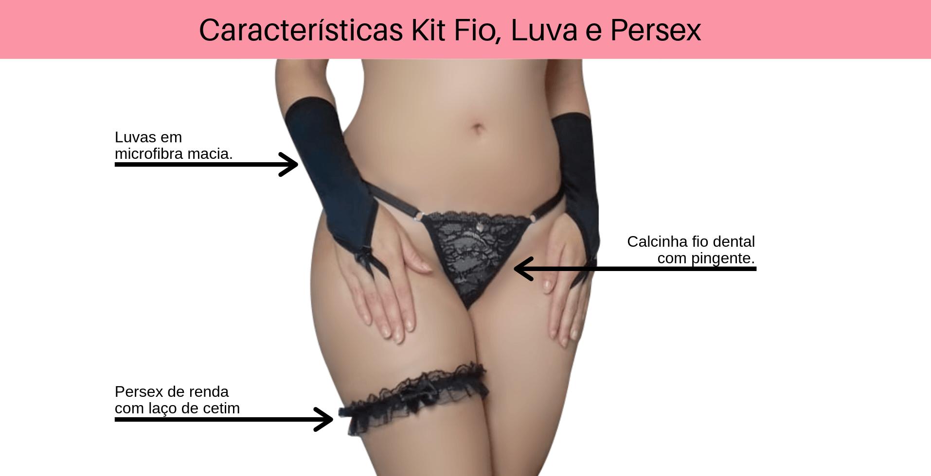 f0543e9cc7290 Kit-Calcinha-Fio-Dental-Luva-e-Persex