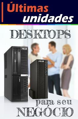 CPUS E DESKTOPS