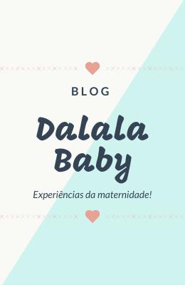 Conheça o blog da Dalala Baby