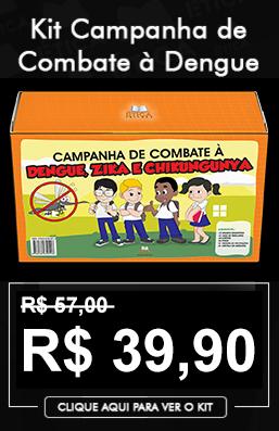 Kit Campanha de Combate a Dengue