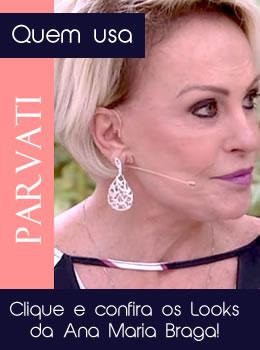 Looks Parvati da Ana Maria Braga