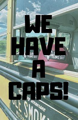 We Have a Caps