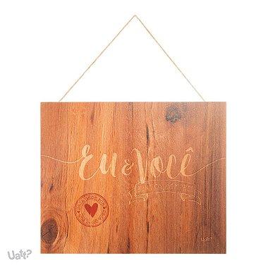 Placa Decorativa Eu & Você - 19x23cm