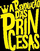 A Revolução das Princesas