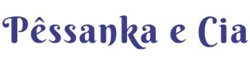 Pêssanka e Cia - Artesanato Ucraniano