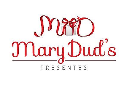 """Mary Dud's Presentes - """"Agradar a quem você ama de um jeito diferente."""""""