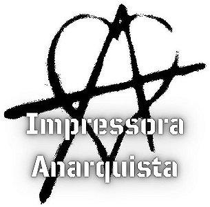 Impressora Anarquista