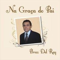 Braz Del Rey