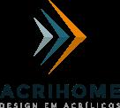 Acrihome Design em Acrílicos